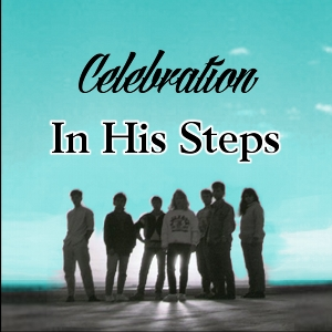 Celebration: In His Steps